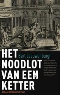 Het noodlot van een ketter | Bart Leeuwenburgh |