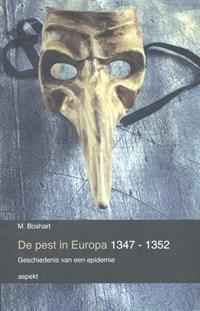 De pest in Europa 1347 - 1352 | M. Boshart |