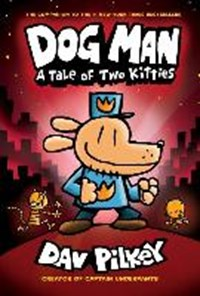 Dog man 3: a tale of two kitties   Dav Pilkey  