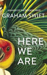 Here we are | Graham Swift |