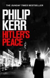 Hitler's peace   Philip Kerr  
