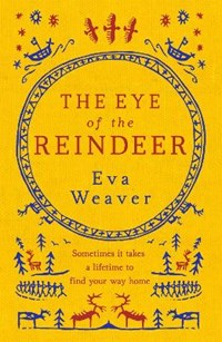 The Eye of the Reindeer | Eva Weaver |