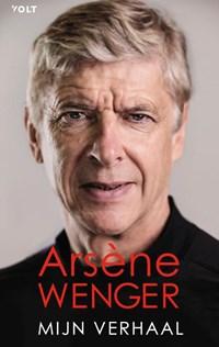 Mijn verhaal   Wenger ; Arsène Wenger  