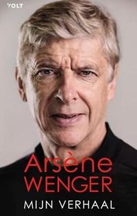 Mijn verhaal   Arsène Wenger  