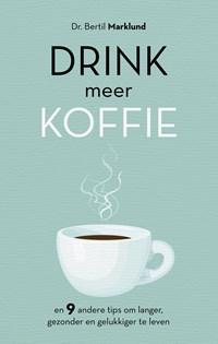 Drink meer koffie | Bertil Marklund ; Sophie Kuiper |