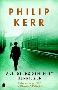 Als de doden niet herrijzen   Philip Kerr  