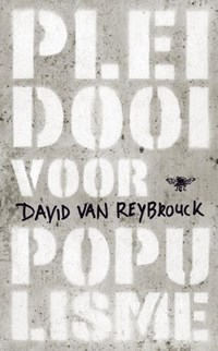 Pleidooi voor populisme | David Van Reybrouck |
