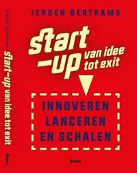 Start-up: van idee tot exit   Jeroen Bertrams  