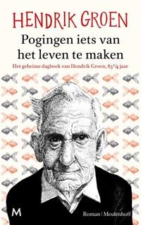 Pogingen iets van het leven te maken | Hendrik Groen |