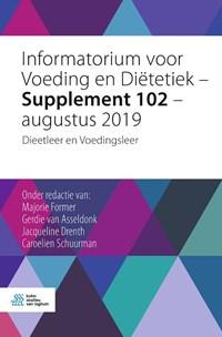 Informatorium voor Voeding en Diëtetiek – Supplement 102 – augustus 2019 | Majorie Former ; Gerdie van Asseldonk ; Jacqueline Drenth ; Caroelien Schuurman |