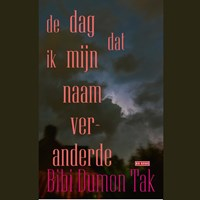 De dag dat ik mijn naam veranderde | Bibi Dumon Tak |