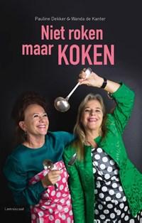 Niet roken maar koken | Pauline Dekker ; Wanda de Kanter |
