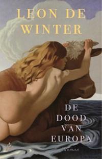 De dood van Europa   Leon de Winter  