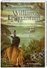 William & Tisquantum. | Bianca Mastenbroek | 9789051167979