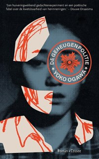 De geheugenpolitie | Yoko Ogawa |