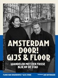 Amsterdam door! Gijs & Floor | Gijs Stork ; Floor van Spaendonck |