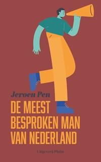 De meest besproken man van Nederland   Jeroen Pen  