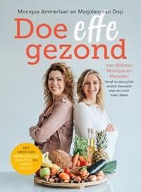 Doe effe gezond | Monique Ammerlaan ; Marjolein van Dop |