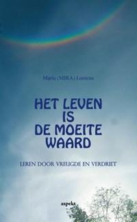 Het leven is de moeite waard | Maria (mira) Peeters-Lootens |