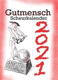 De Gutmensch Scheurkalender 2021   Linda Polman ; Saskia Kunst ; Saskia Pfaeltzer  