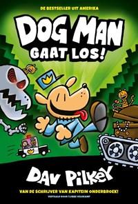 Dog Man gaat los! | Dav Pilkey |
