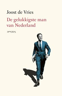 De gelukkigste man van Nederland   Joost de Vries  