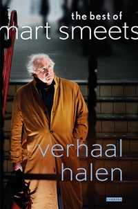 Verhaal halen | Mart Smeets ; Jacob Bergsma |