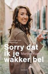 Sorry dat ik je wakker bel | Marlies Koers | 9789000372355