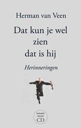 Dat kun je wel zien dat is hij | Herman van Veen | 9789024596393