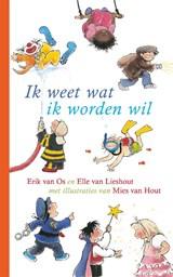 Ik weet wat ik worden wil | Elle van Lieshout ; Erik van Os en Elle van Lieshout | 9789025775339