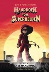 Handboek voor superhelden deel 1 | Elias Vahlund ; Agnes Vahlund | 9789089672940