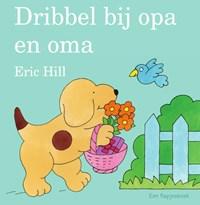 Dribbel bij opa en oma   Eric Hill  