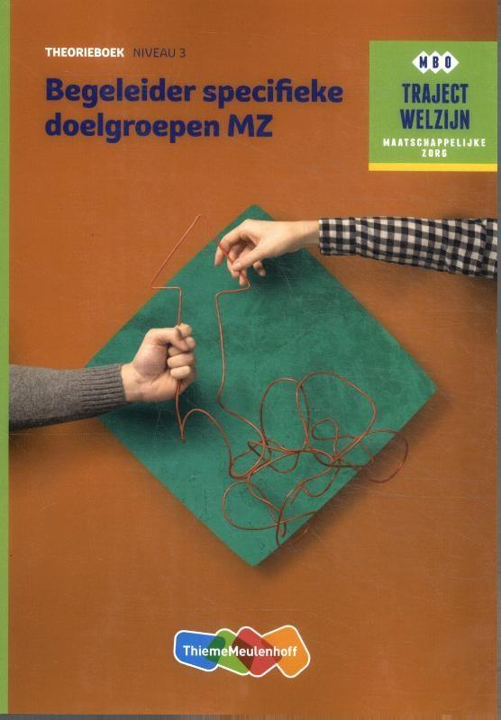 Begeleider specifieke doelgroepen MZ Niveau 3 Theorieboek