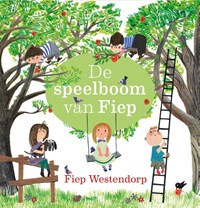 De speelboom van Fiep | Fiep Westendorp |