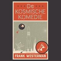 De kosmische komedie   Frank Westerman  