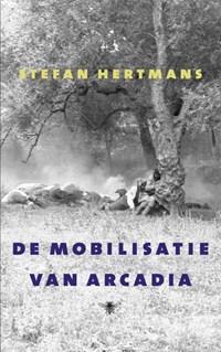 De mobilisatie van Arcadia   Stefan Hertmans  
