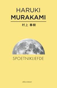 Spoetnikliefde   Haruki Murakami  