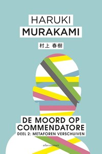 De moord op Commendatore- Deel 2 | Haruki Murakami |
