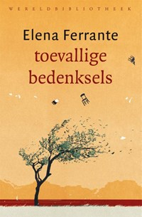 Toevallige bedenksels | Elena Ferrante |