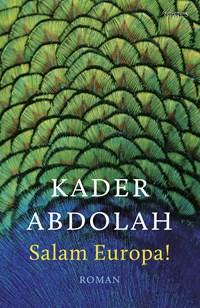 Salam Europa! | Kader Abdolah |