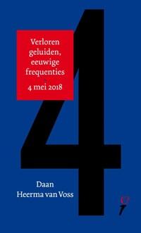 Verloren geluiden, eeuwige frequenties 4 mei 2018 / Absolute vrijheid 5 mei 2018   Daan Heerma van Voss ; Stine Jensen  