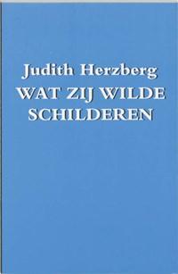 Wat zij wilde schilderen   Judith Herzberg  