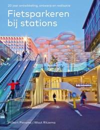 Fietsparkeren bij stations | Folkert Piersma ; Wout Ritzema |