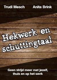 Hekwerk en schuttingtaal | Trudi Mesch ; Anita Brink |