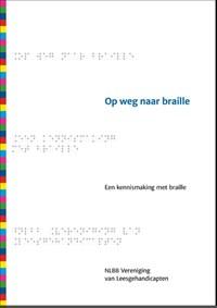 Op weg naar braille | Vereniging van Leesgehandicapten |