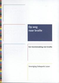 Op weg naar braille | Monique Oudshoorn-van Egmond |