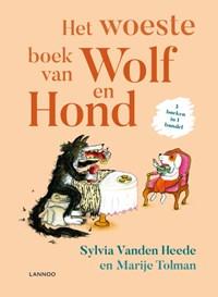 Het woeste boek van Wolf en Hond   Sylvia Vanden Heede ; Marije Tolman  