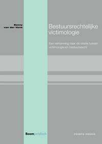 Bestuursrechtelijke victimologie   Benny van der Vorm  