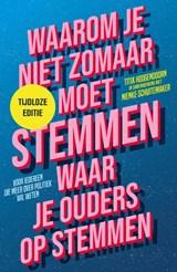 Waarom je niet zomaar moet stemmen waar je ouders op stemmen   Titia Hoogendoorn ; Nienke Schuitemaker   9789463491747