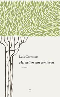 Het hellen van een leven | Luis Carrasco |